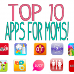 Top 10 Apps For Moms!